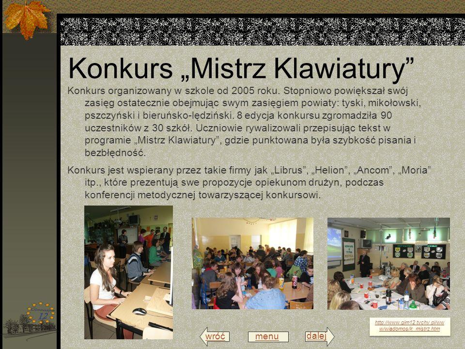 wróć menu dalej Konkurs Mistrz Klawiatury Konkurs organizowany w szkole od 2005 roku.