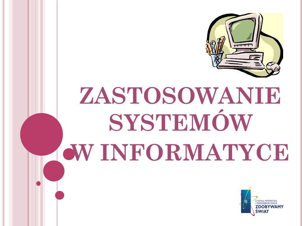 ZASTOSOWANIE SYSTEMÓW W INFORMATYCE