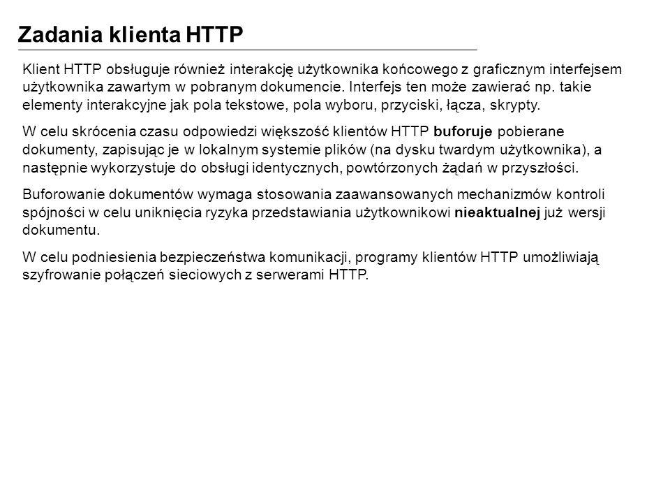 Zadania klienta HTTP Klient HTTP obsługuje również interakcję użytkownika końcowego z graficznym interfejsem użytkownika zawartym w pobranym dokumenci