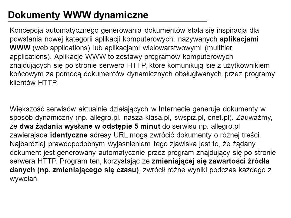 Dokumenty WWW dynamiczne Koncepcja automatycznego generowania dokumentów stała się inspiracją dla powstania nowej kategorii aplikacji komputerowych, n