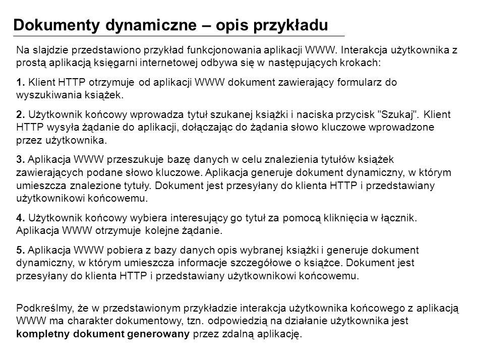 Dokumenty dynamiczne – opis przykładu Na slajdzie przedstawiono przykład funkcjonowania aplikacji WWW. Interakcja użytkownika z prostą aplikacją księg