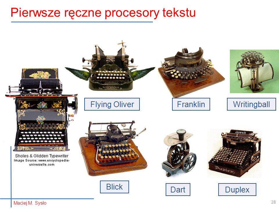 Flying OliverFranklin Blick DuplexDart Writingball 28 Pierwsze ręczne procesory tekstu Maciej M. Sysło