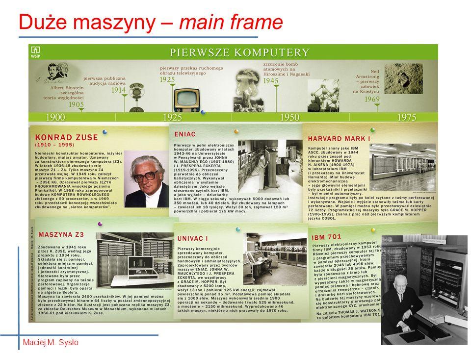 Duże maszyny – main frame 38 Maciej M. Sysło