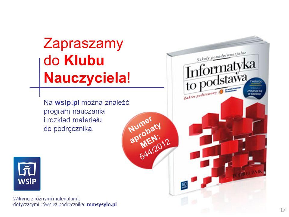 17 Na wsip.pl można znaleźć program nauczania i rozkład materiału do podręcznika. Witryna z różnymi materiałam i, dotyczącymi również podręcznika: mms