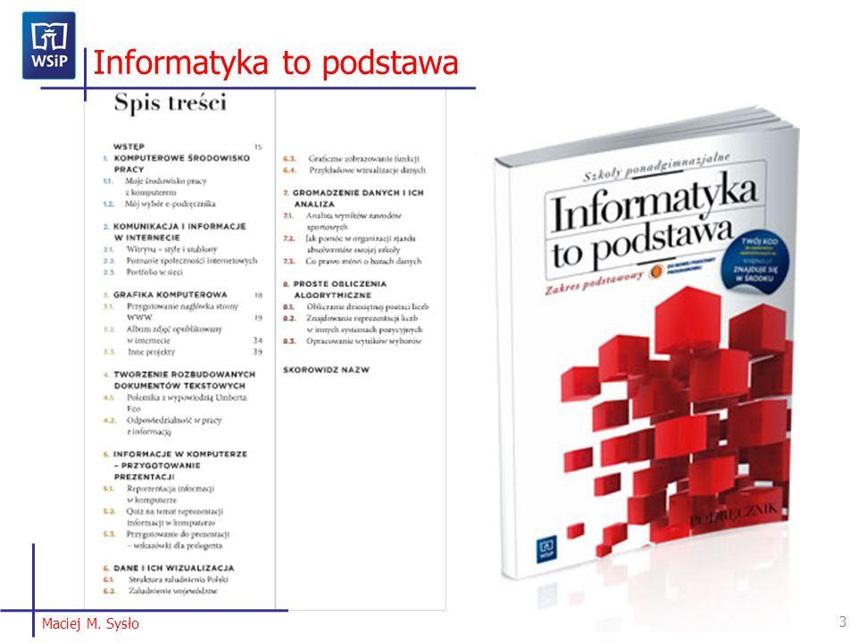 3 Maciej M. Sysło Informatyka to podstawa