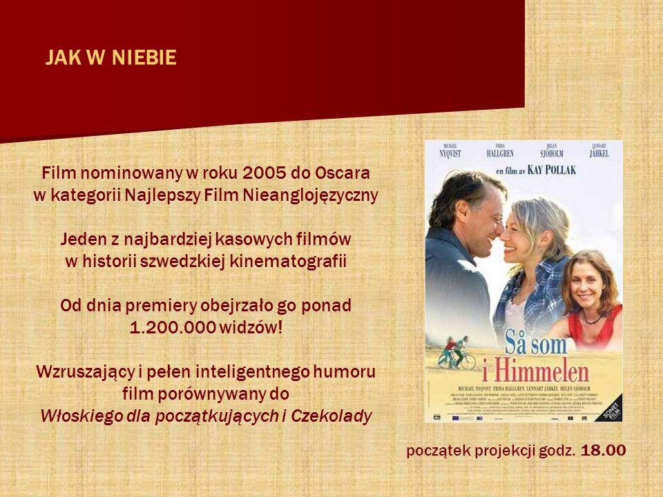 Film nominowany w roku 2005 do Oscara w kategorii Najlepszy Film Nieanglojęzyczny Jeden z najbardziej kasowych filmów w historii szwedzkiej kinematografii Od dnia premiery obejrzało go ponad 1.200.000 widzów.