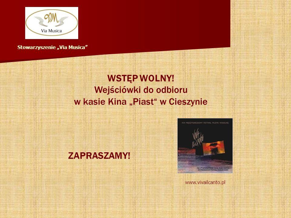 WSTĘP WOLNY. Wejściówki do odbioru w kasie Kina Piast w Cieszynie ZAPRASZAMY.