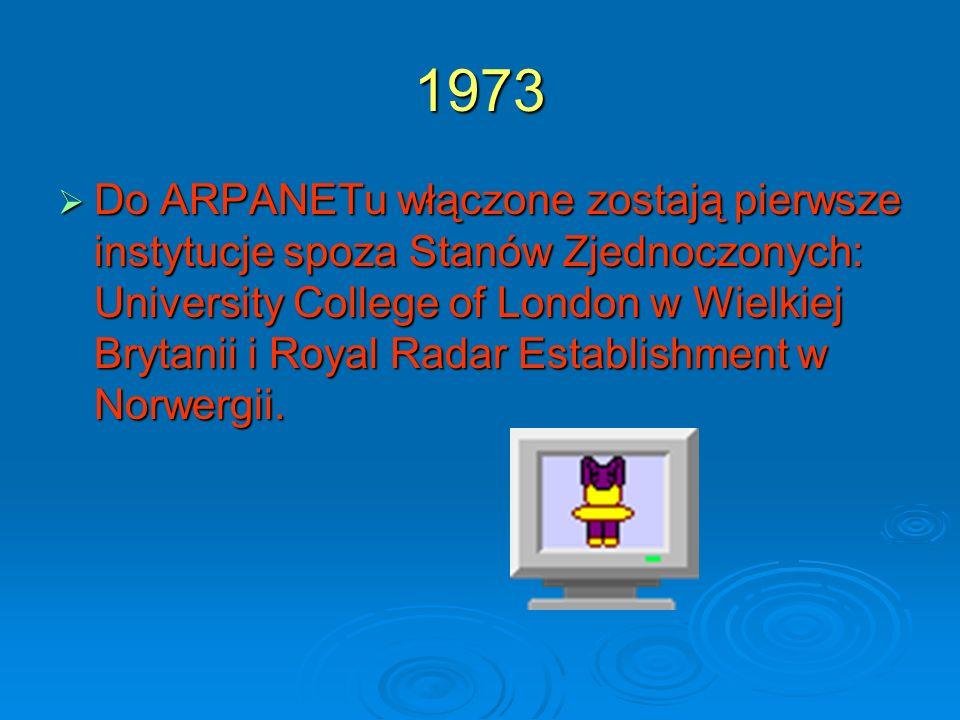 1973 Do ARPANETu włączone zostają pierwsze instytucje spoza Stanów Zjednoczonych: University College of London w Wielkiej Brytanii i Royal Radar Estab