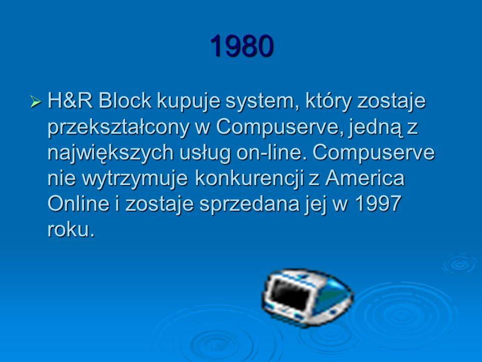 1980 H&R Block kupuje system, który zostaje przekształcony w Compuserve, jedną z największych usług on-line. Compuserve nie wytrzymuje konkurencji z A