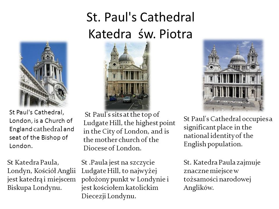 St. Paul's Cathedral Katedra św. Piotra St Paul's Cathedral, London, is a Church of England cathedral and seat of the Bishop of London. St Katedra Pau