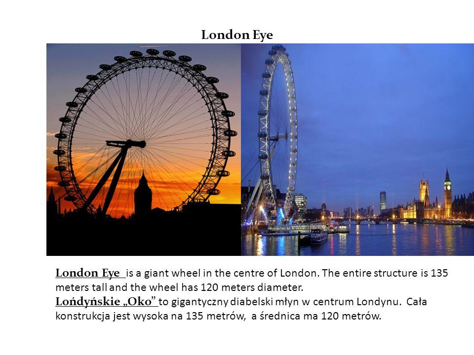 London Eye London Eye is a giant wheel in the centre of London.