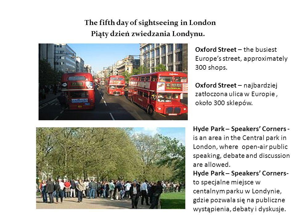 The fifth day of sightseeing in London Piąty dzień zwiedzania Londynu.