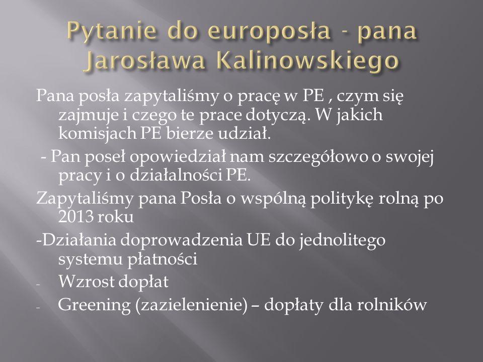 Pana posła zapytaliśmy o pracę w PE, czym się zajmuje i czego te prace dotyczą. W jakich komisjach PE bierze udział. - Pan poseł opowiedział nam szcze