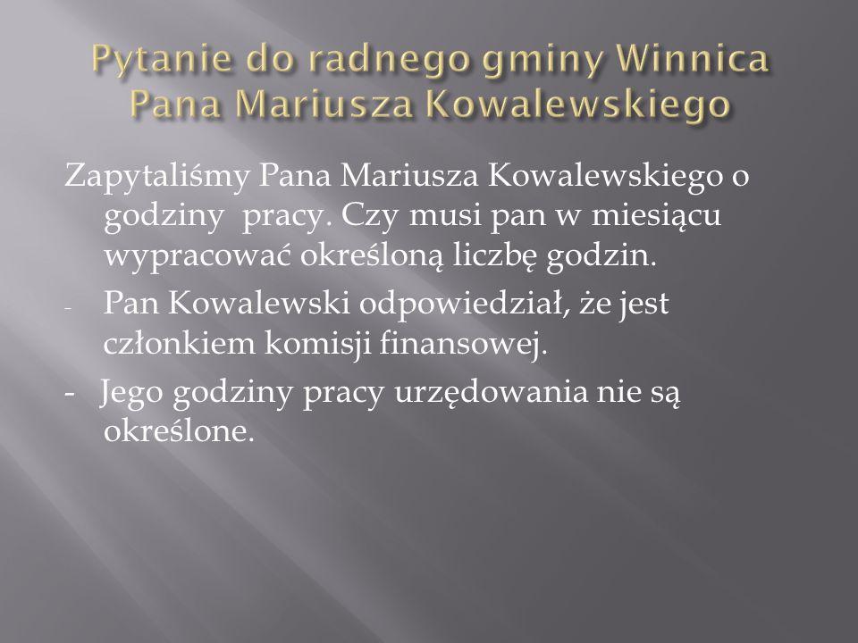 Zapytaliśmy Pana Mariusza Kowalewskiego o godziny pracy.