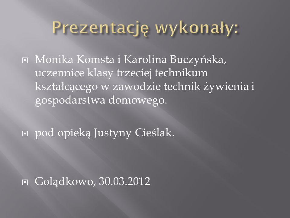 Monika Komsta i Karolina Buczyńska, uczennice klasy trzeciej technikum kształcącego w zawodzie technik żywienia i gospodarstwa domowego. pod opieką Ju
