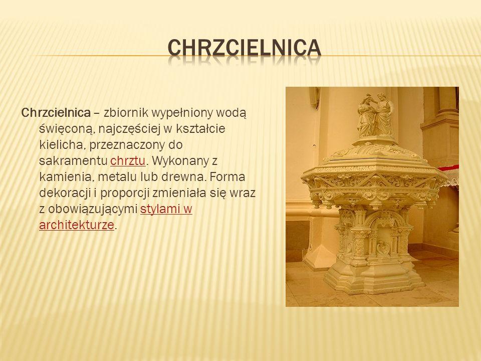 Chrzcielnica – zbiornik wypełniony wodą święconą, najczęściej w kształcie kielicha, przeznaczony do sakramentu chrztu. Wykonany z kamienia, metalu lub