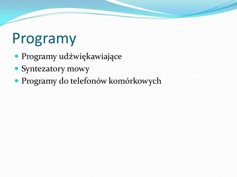 Programy Programy udźwiękawiające Syntezatory mowy Programy do telefonów komórkowych