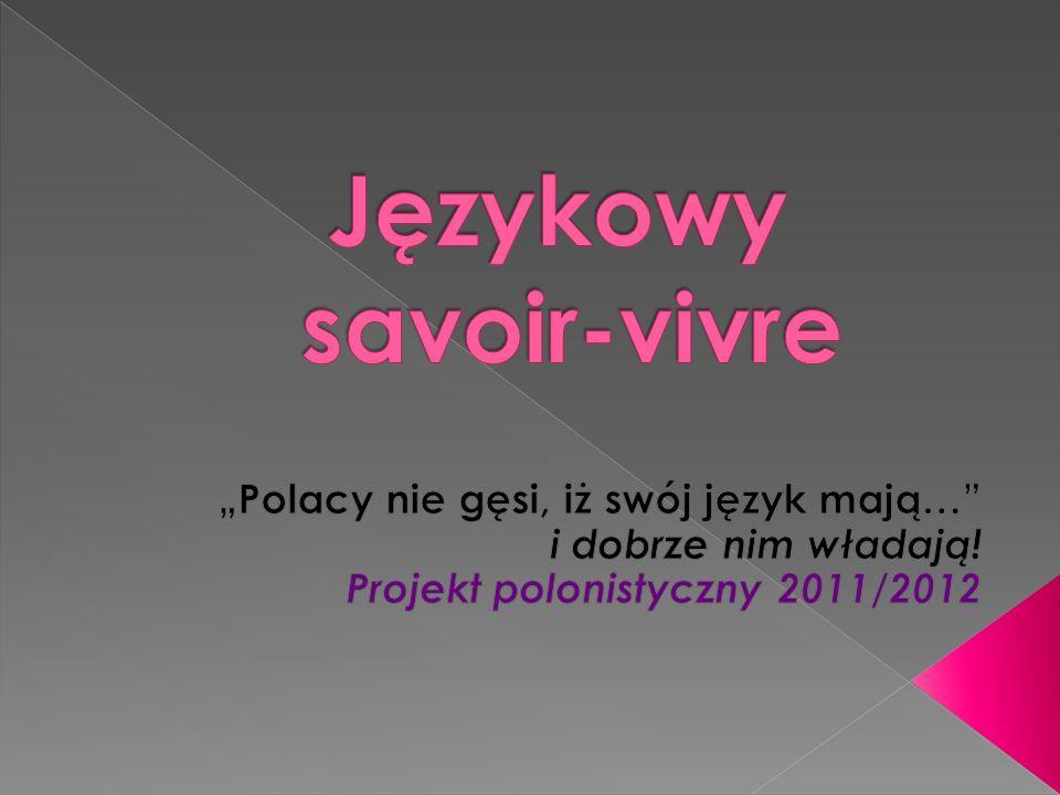 Wyrażenie Savoir-vivre pochodzi z języka francuskiego i jest złożeniem dwóch czasowników w formie bezokolicznika.