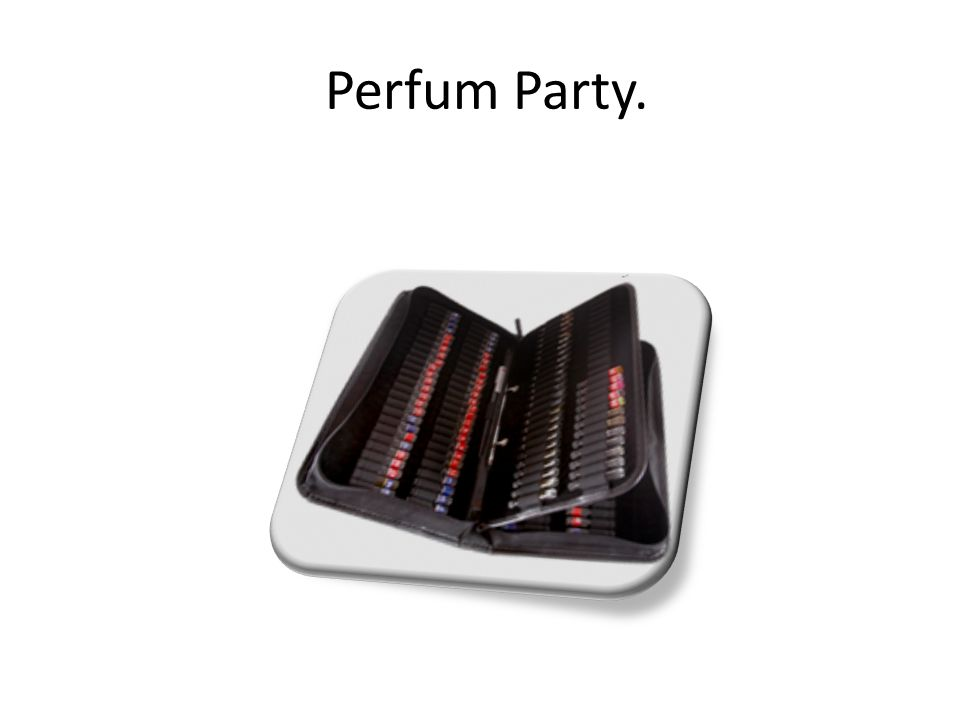 Perfum Party.