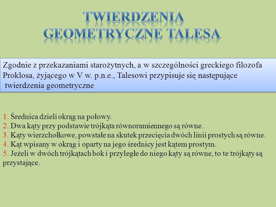 1. Średnica dzieli okrąg na połowy. 2. Dwa kąty przy podstawie trójkąta równoramiennego są równe. 3. Kąty wierzchołkowe, powstałe na skutek przecięcia