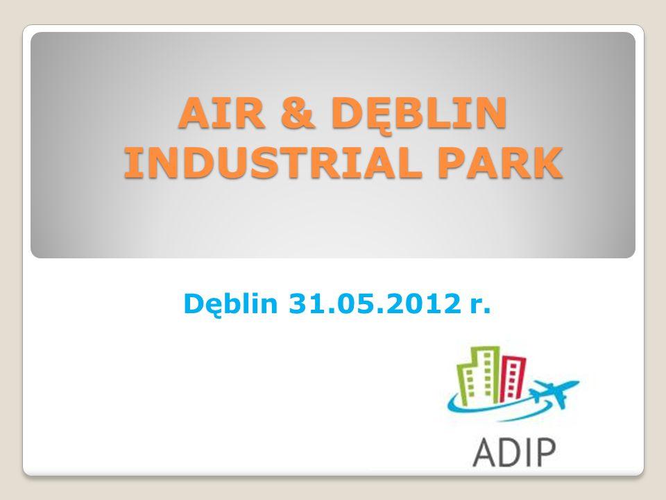 AIR & DĘBLIN INDUSTRIAL PARK Dęblin 31.05.2012 r.