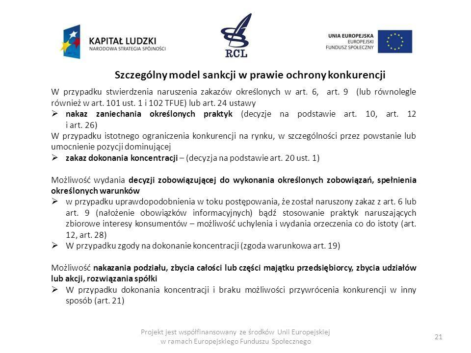 21 Szczególny model sankcji w prawie ochrony konkurencji W przypadku stwierdzenia naruszenia zakazów określonych w art. 6, art. 9 (lub równolegle równ