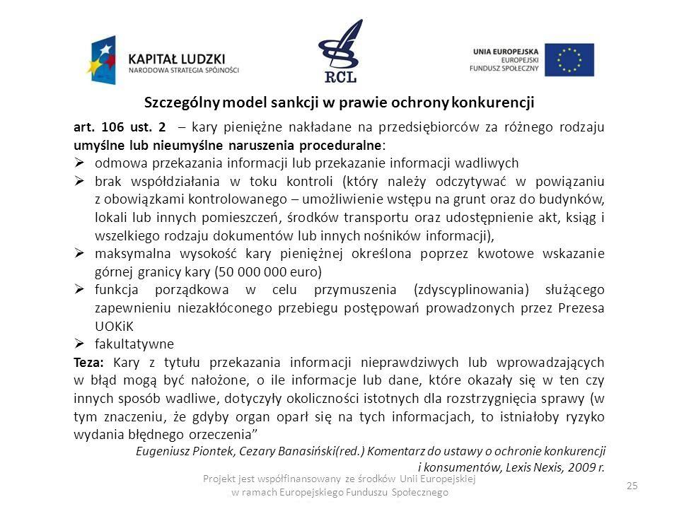 25 art. 106 ust. 2 – kary pieniężne nakładane na przedsiębiorców za różnego rodzaju umyślne lub nieumyślne naruszenia proceduralne: odmowa przekazania