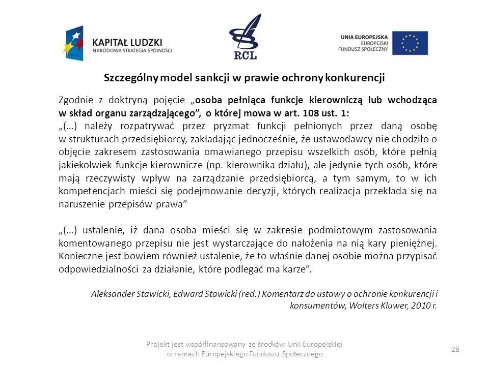 28 Projekt jest współfinansowany ze środków Unii Europejskiej w ramach Europejskiego Funduszu Społecznego Szczególny model sankcji w prawie ochrony ko