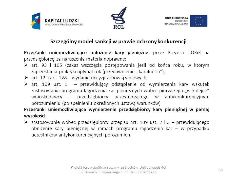 30 Projekt jest współfinansowany ze środków Unii Europejskiej w ramach Europejskiego Funduszu Społecznego Szczególny model sankcji w prawie ochrony ko