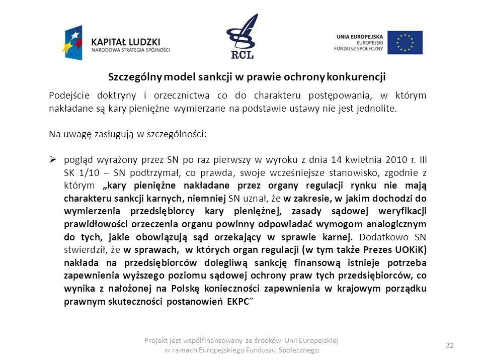 32 Projekt jest współfinansowany ze środków Unii Europejskiej w ramach Europejskiego Funduszu Społecznego Szczególny model sankcji w prawie ochrony ko