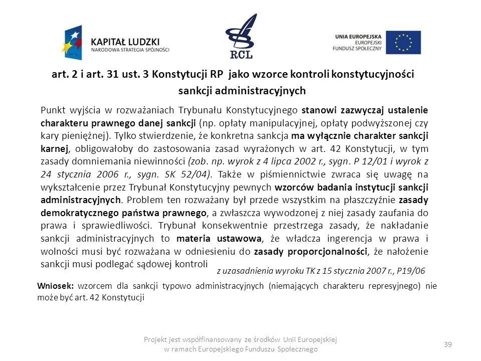 39 art. 2 i art. 31 ust. 3 Konstytucji RP jako wzorce kontroli konstytucyjności sankcji administracyjnych Punkt wyjścia w rozważaniach Trybunału Konst