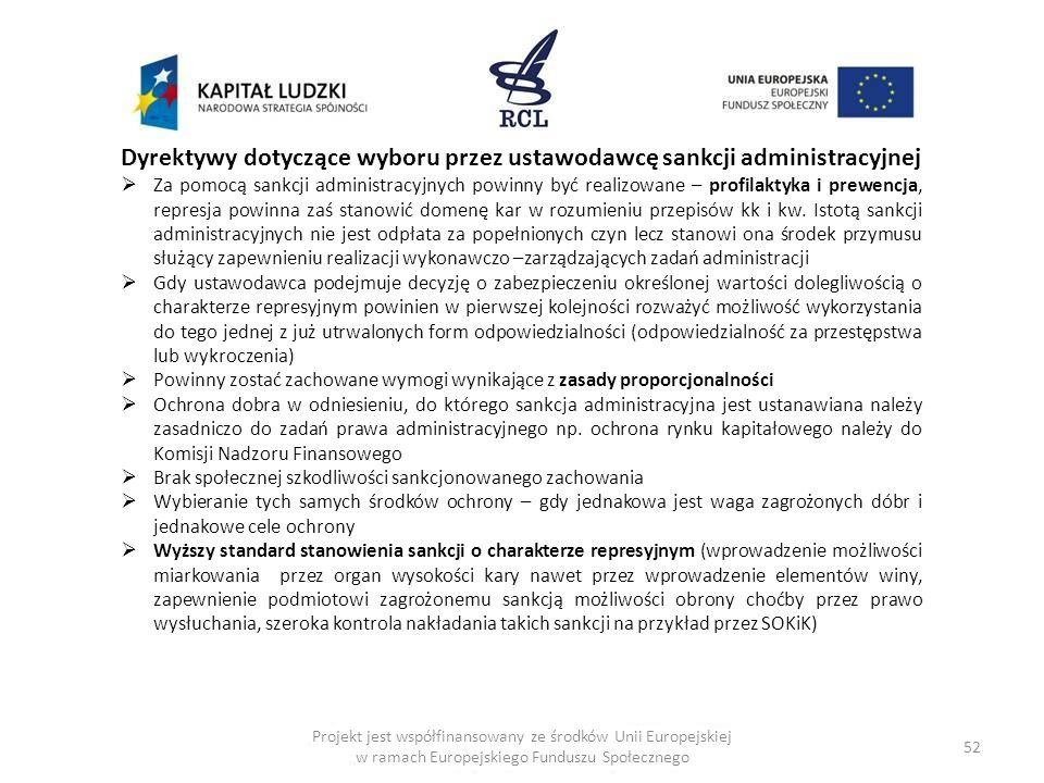 52 Dyrektywy dotyczące wyboru przez ustawodawcę sankcji administracyjnej Za pomocą sankcji administracyjnych powinny być realizowane – profilaktyka i