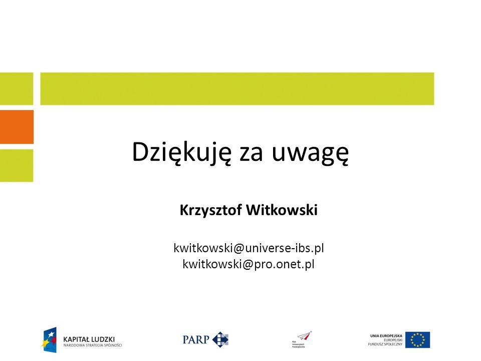 Dziękuję za uwagę Krzysztof Witkowski kwitkowski@universe-ibs.pl kwitkowski@pro.onet.pl