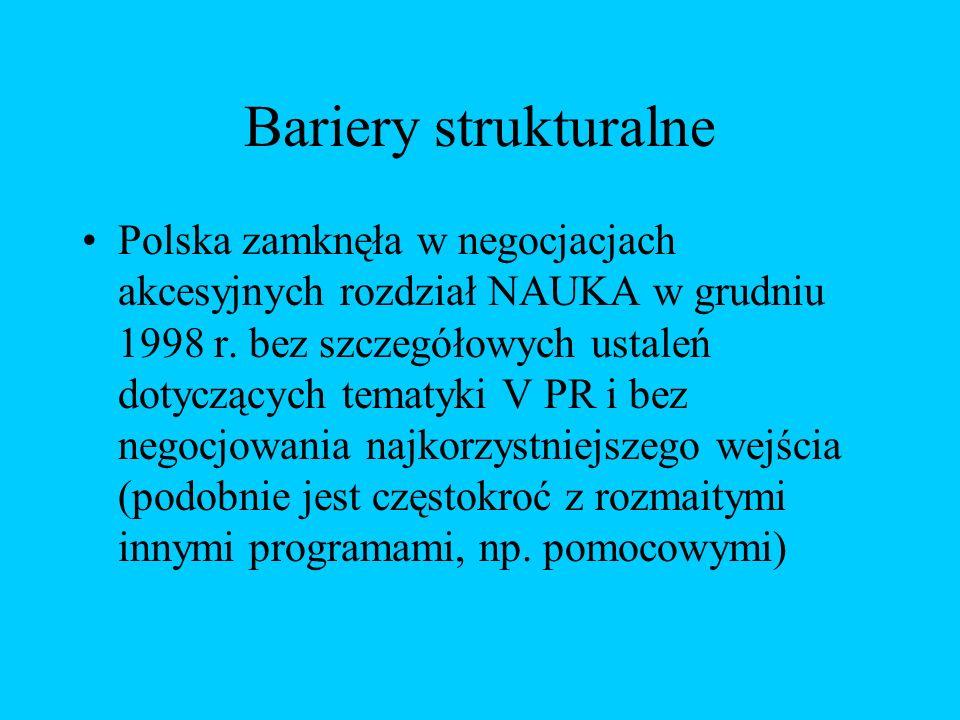 Bariery strukturalne Polska zamknęła w negocjacjach akcesyjnych rozdział NAUKA w grudniu 1998 r.