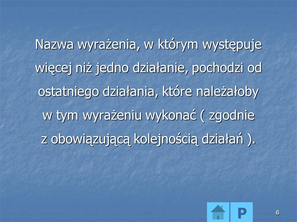 26 Takie wyrażenia, które są iloczynami czynników liczbowych i literowych lub pojedynczą liczbą czy literą, nazywamy jednomianami.