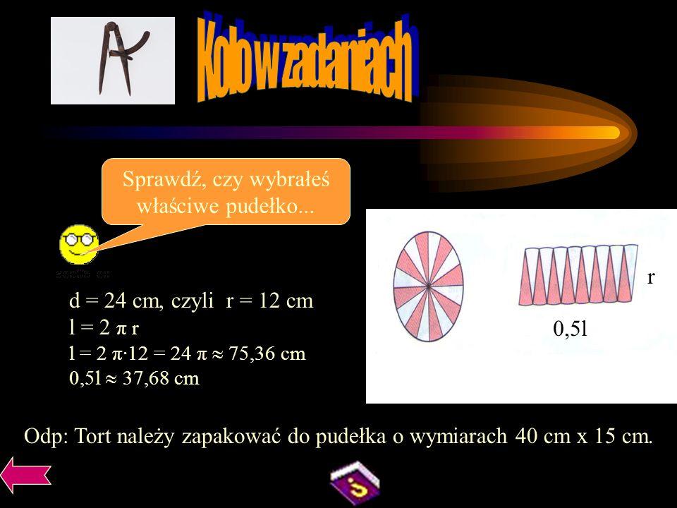 Zadanie 2 Do którego pudełka zmieści się tort pokrojony na 16 równych części? 25 cm 19 cm 36 cm 11 cm 40 cm 15 cm 24 cm