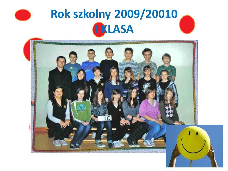 Rok szkolny 2009/20010 I KLASA