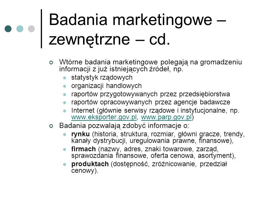 Badania marketingowe – zewnętrzne – cd. Wtórne badania marketingowe polegają na gromadzeniu informacji z już istniejących źródeł, np. statystyk rządow