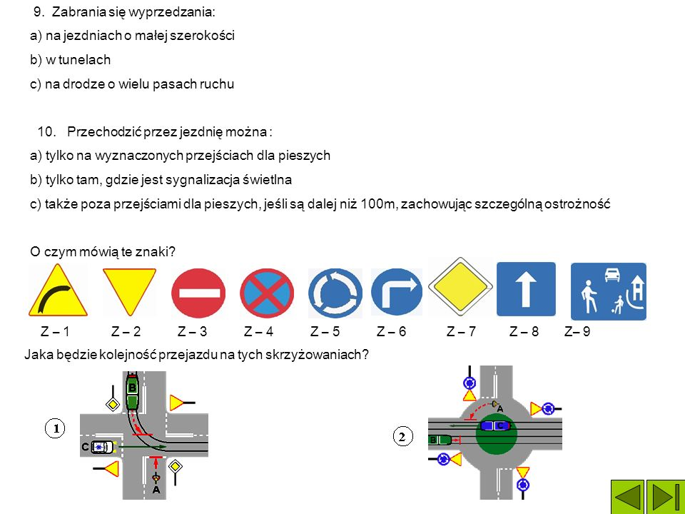 5. Jednym z elementów obowiązkowego wyposażenia roweru jest: a) pompka b) kierownica c) dzwonek 6. Aby bezpiecznie wyminąć innego uczestnika ruchu dro