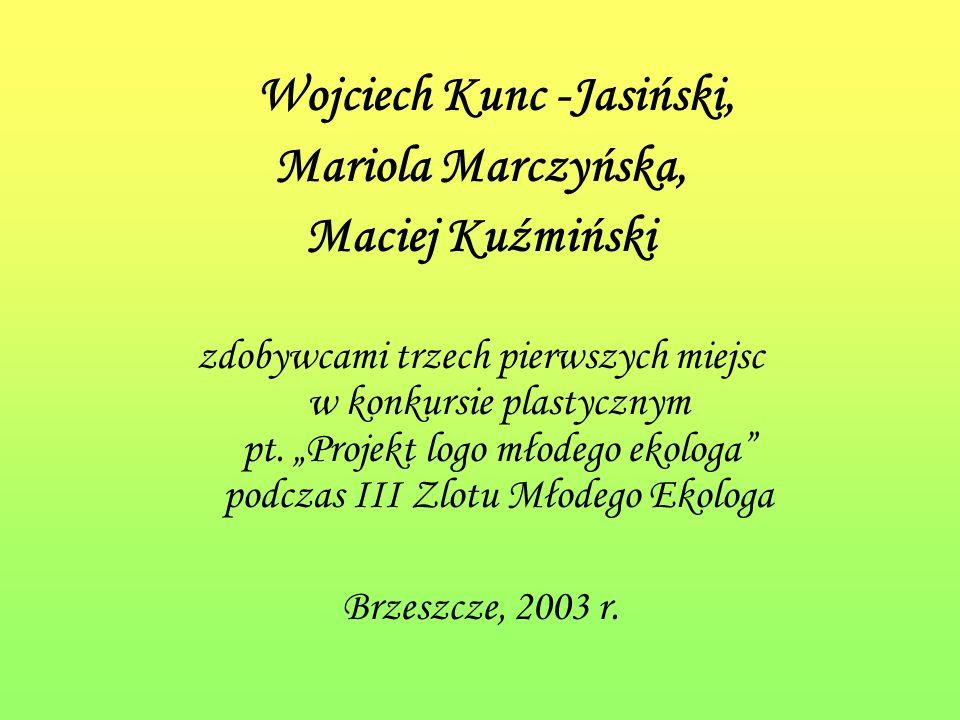 Wojciech Kunc -Jasiński, Mariola Marczyńska, Maciej Kuźmiński zdobywcami trzech pierwszych miejsc w konkursie plastycznym pt.