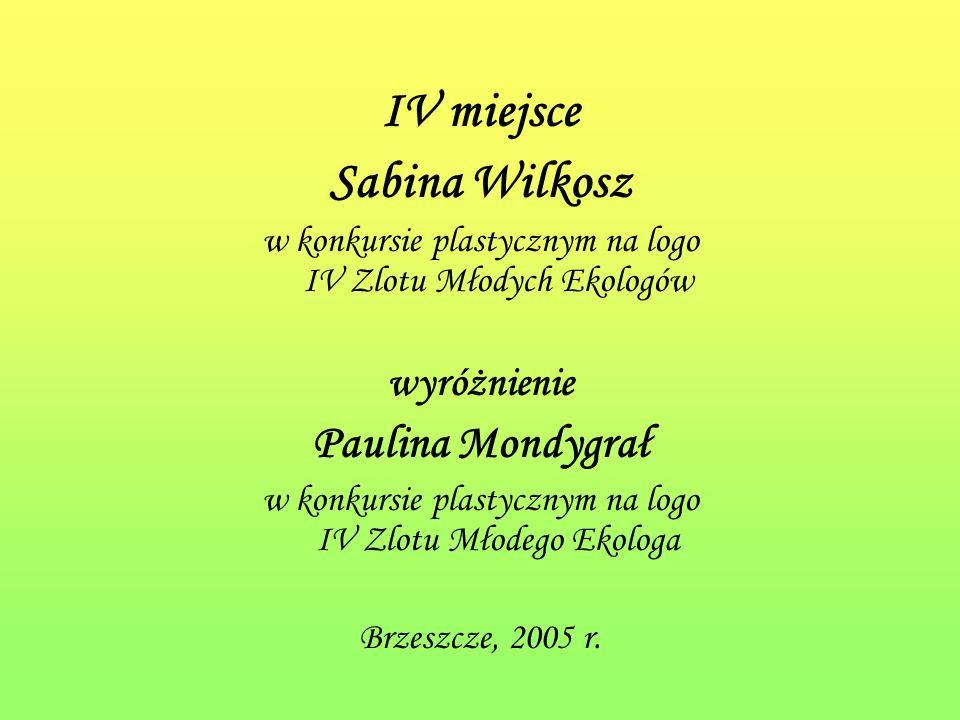IV miejsce Sabina Wilkosz w konkursie plastycznym na logo IV Zlotu Młodych Ekologów wyróżnienie Paulina Mondygrał w konkursie plastycznym na logo IV Zlotu Młodego Ekologa Brzeszcze, 2005 r.