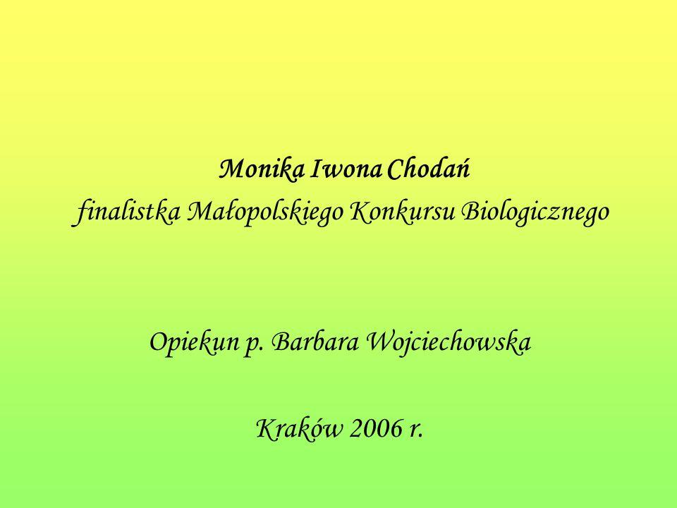 Monika Iwona Chodań finalistka Małopolskiego Konkursu Biologicznego Opiekun p.
