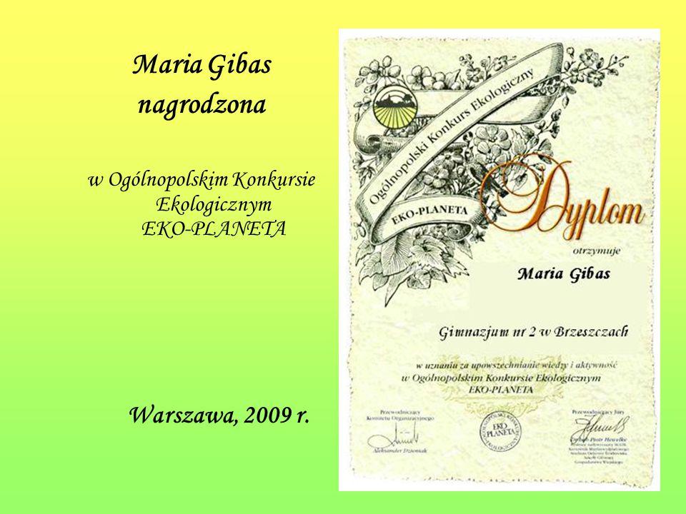 Maria Gibas nagrodzona w Ogólnopolskim Konkursie Ekologicznym EKO-PLANETA Warszawa, 2009 r.