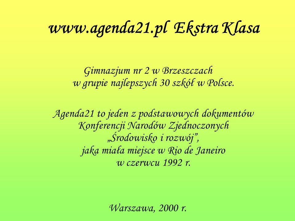 www.agenda21.pl Ekstra Klasa Gimnazjum nr 2 w Brzeszczach w grupie najlepszych 30 szkół w Polsce.