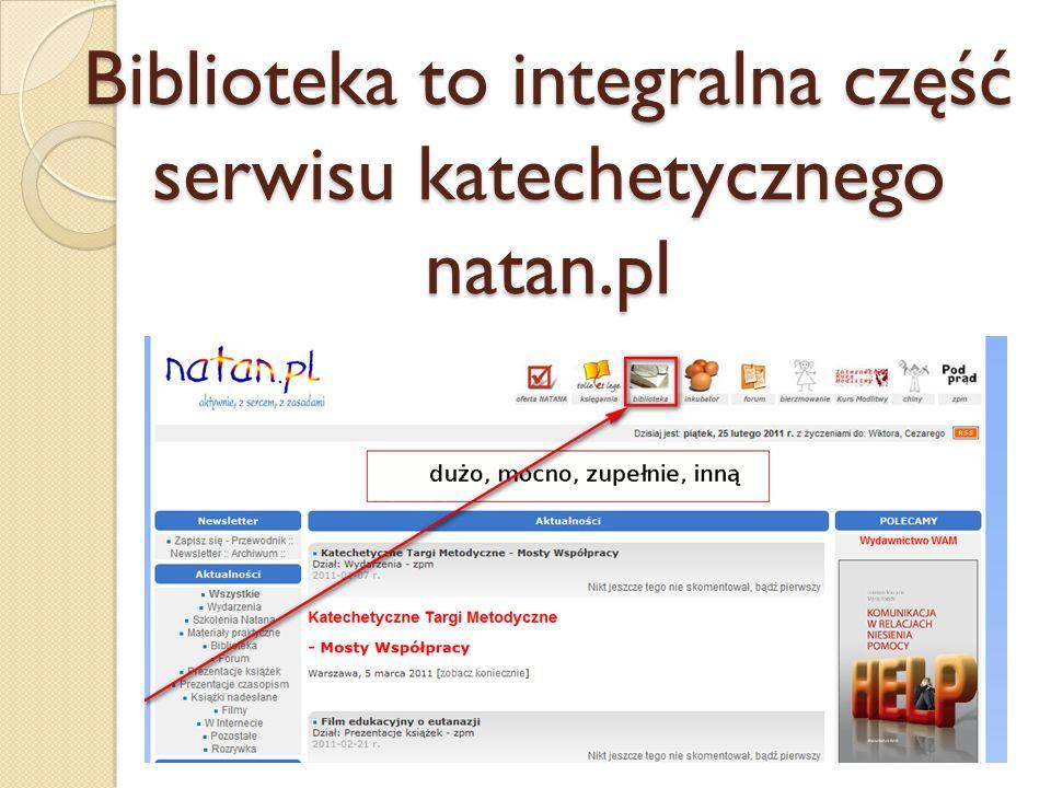 Biblioteka to integralna część serwisu katechetycznego natan.pl