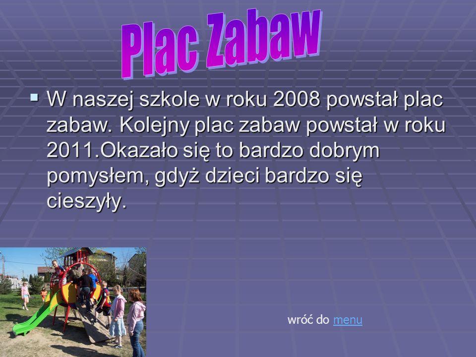 W naszej szkole w roku 2008 powstał plac zabaw.