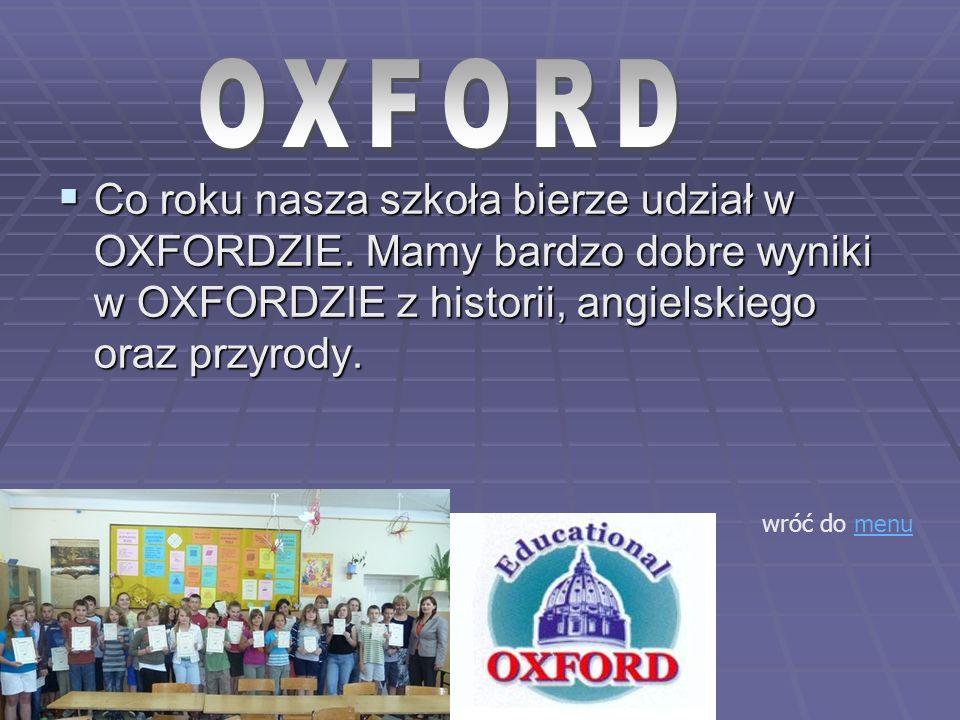 Co roku nasza szkoła bierze udział w OXFORDZIE.
