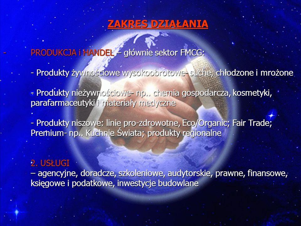 -PRODUKCJA i HANDEL – głównie sektor FMCG: - Produkty żywnościowe wysokoobrotowe- suche, chłodzone i mrożone - Produkty nieżywnościowe- np.. chemia go