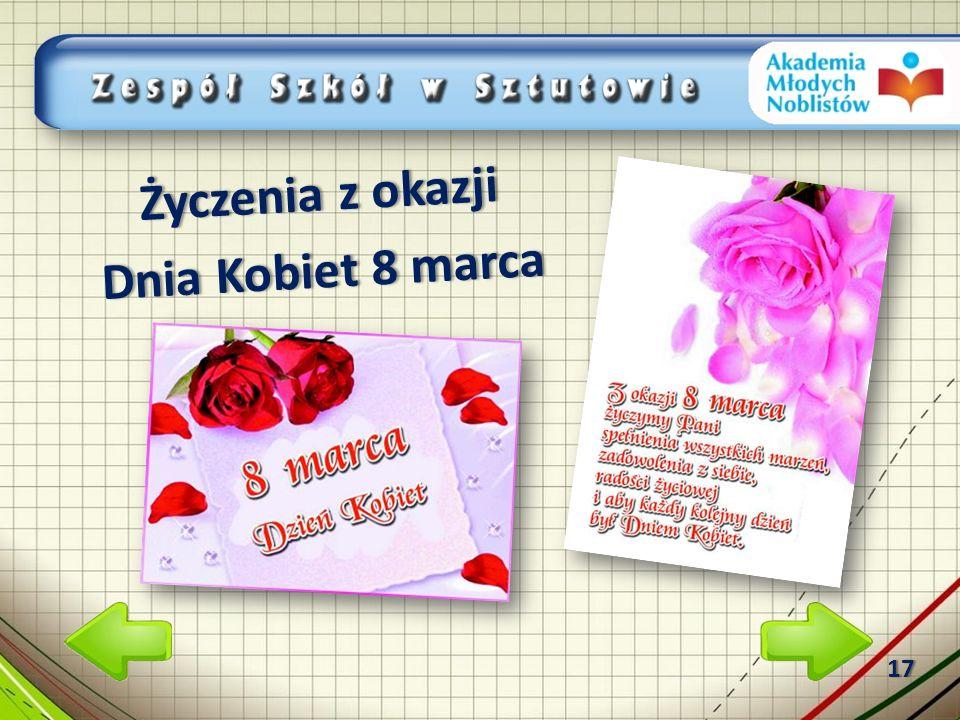 Życzenia z okazjiŻyczenia z okazji Dnia Kobiet 8 marcaDnia Kobiet 8 marca 17