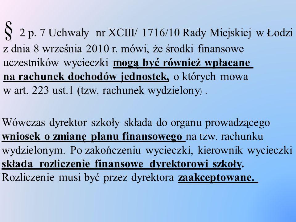 § 2 p.7 Uchwały nr XCIII/ 1716/10 Rady Miejskiej w Łodzi z dnia 8 września 2010 r.